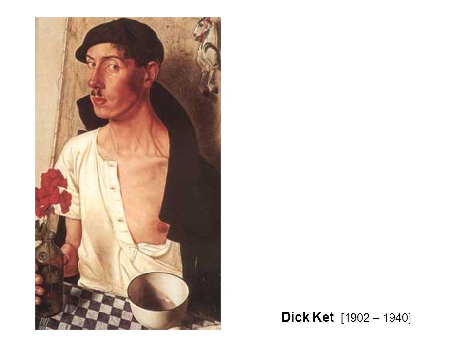 Dick Ket [1902 – 1940]